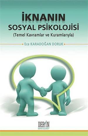 İknanın Sosyal Psikolojisi; Temel Kavramlar Ve Kuramlarıyla