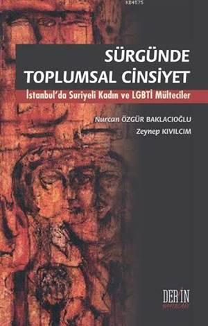 """""""Sürgünde Toplumsal Cinsiyet                 İstanbul'Da Suriyeli Kadın Ve Lgbti Mülteciler """""""