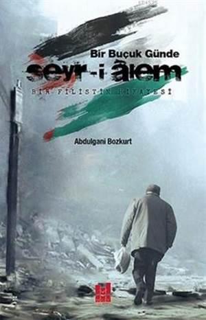 Bir Buçuk Günde Seyr-İ Alem; Bir Filistin Hikayesi
