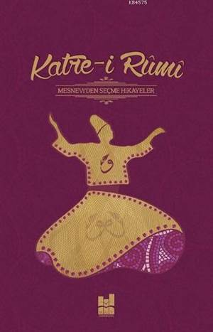 Katre-İ Rumi; Mesnevi' Den Seçme Hikayeler