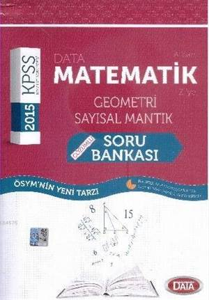 KPSS Matematik - Geometri - Sayısal Mantık Çözümlü Soru Bankası