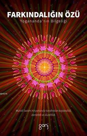 Farkındalığın Özü – Yogananda'nın Bilgeliği