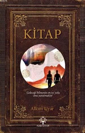 Kitap; Geleceği Bilmenin En İyi Yolu Onu Yaratmaktır