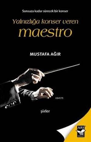 Yalnızlığa Konser Veren Maestro