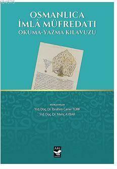 Osmanlıca İmla Müfredatı; Okuma-Yazma Kılavuzu