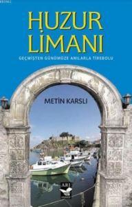 Huzur Limanı; Geçmişten Günümüze Anılarla Tirebolu