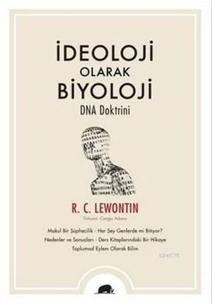İdeoloji Olarak Biyoloji - DNA Doktrini