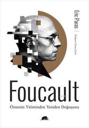 Foucault Çzneninyitiminden Yeniden Doğuşuna
