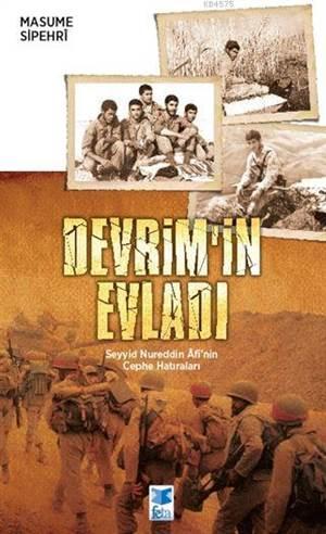 Devrim'in Evladı; Seyyid Nureddin Afi'nin Cephe Hatıraları