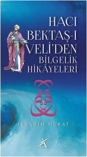 Hacı Bektaşi Veli'den Bilgelik Hikayeleri