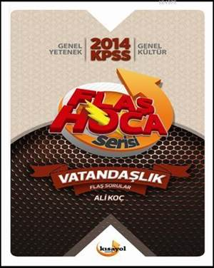 2014 KPSS Flaş Hoca Serisi - Vatandaşlık Soru Bankası