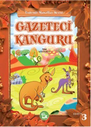 Gazeteci Kanguru; Erdemli Masallar Serisi 3