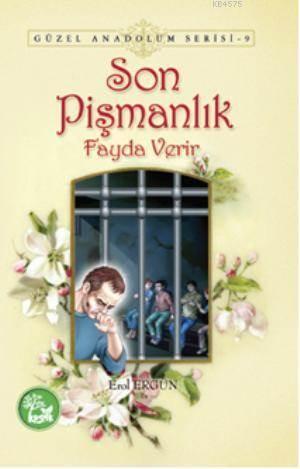 Son Pişmanlık Fayda Verir; Güzel Anadolum Serisi - 9