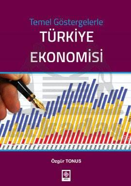 Temel Göstergelerle Türkiye Ekonomisi