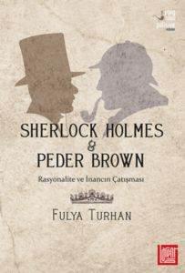 Sherlock Holmes&Peder Brown Rasyonalite Ve İnancın Çatışması
