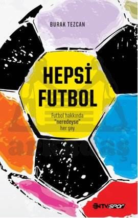 Hepsi Futbol-Futbol hakkında her şey bu kitapta