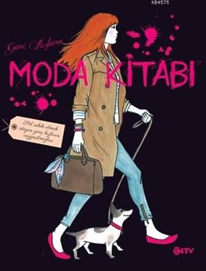 Moda Kitabı (Ciltli); Stil Sahibi Olmak İsteyenlerin Vazgeçilmezleri