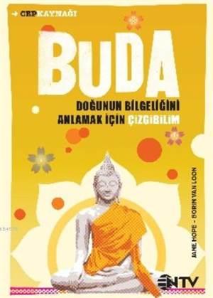 Buda - Doğunun Bilgeliğini Anlamak İçin Çizgibilim
