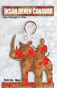 İnsan Denen Canavar (Kaos Yürüyüşü 3. Kitap)