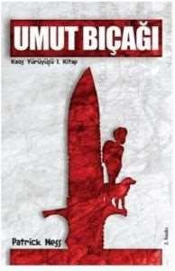 Umut Bıçağı (Kaos Yürüyüşü 1. Kitap)