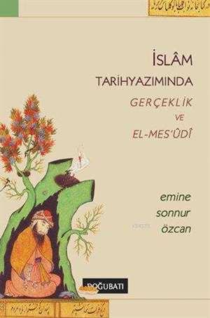 Islâm Tarihyaziminda Gerçeklik ve El-Mes'udi