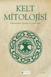 Kelt Mitolojisi-Kahramanlar, Tanrılar ve Canavarlar