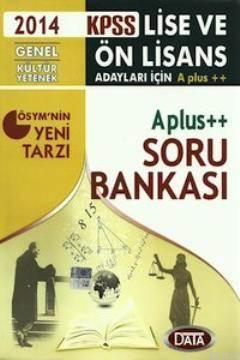 Data KPSS Genel Yetenek Genel Kültür A Plus Soru Bankası Lise ve Önlisans 2014