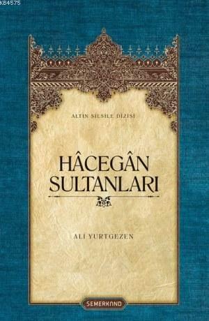 Hâcegân Sultanları
