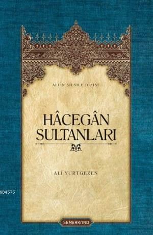 Hâcegân Sultanları (Ciltli)