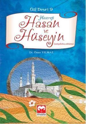 Hz. Hasan Ve Hüseyin (Ra) - Gül Devri- 9 - Muştu