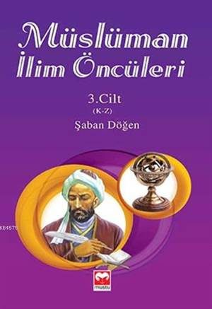 Müslüman İlim Öncüleri 3.Cilt