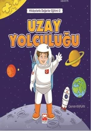 Uzay Yolculuğu - Hikayelerle Değerler Eğitimi Serisi 2 - Muştu