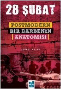 28 Şubat Postmodern Bir Darbenin Anatomisi