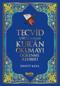 Tecvid Uygulamalı Kur'ân Okumayı Öğrenme Rehberi