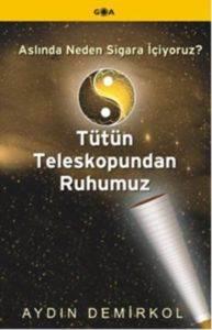 Tütün Teleskopundan Ruhumuz