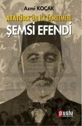 Atatürk'ün İlk Öğretmeni Şems Efendi