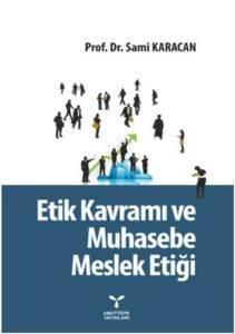 Etik Kavramı ve Muhasebe Meslek Etiği