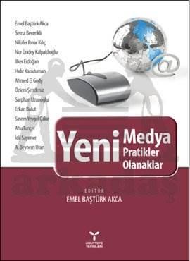 Yeni Medya - Yeni Pratikler , Yeni Olanaklar