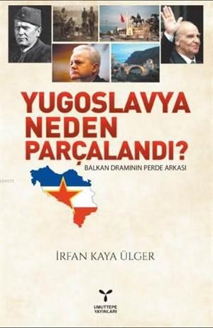 Yugoslavya Neden Parçalandı