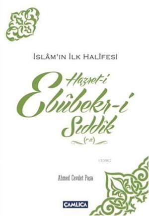 Hazret-İ Ebubekir-İ Sıddık (R.A.) İslamın İlk Halifesi