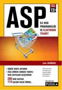 Asp İle Web Programcılığı Ve Elektronik Ticaret (13.Baskı)