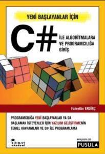 Yeni Başlayanlar İçin C# İle Algoritmalara Ve Programciliğa Giriş