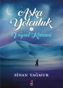 Veysel Karani Aşk'a Yolculuk