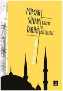 Mimar Sinan Tarihi Yazma ve Belgelerle