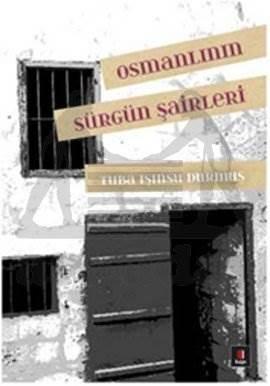 Osmanlı'nın Sürgün Şairleri