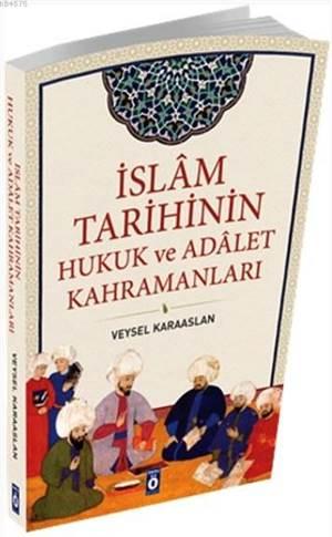 Islam Tarihinin Hukuk ve Adalet Kahramanlari