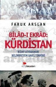 Kürdistan Biladi Ekrad Kürt Diyarının Bilinmeyen Saklı Tarihi