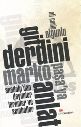 Git Derdini Marko Paşa'ya Anlat