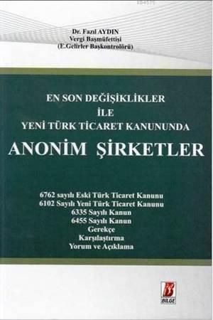 Yeni Türk Ticaret Kanununda Anonim Şirketler