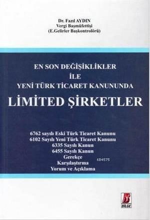 Yeni Türk Ticaret Kanununda Limited Şirketler